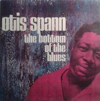 Otis Spann - The Bottom of the Blues