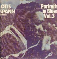 Otis Spann - Portrait In Blues Vol. 3