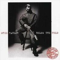 Otis Taylor - Below the Fold
