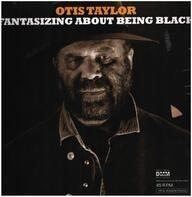 Otis Taylor - Fantasizing About..