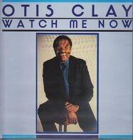 Otis Clay - Watch Me Now