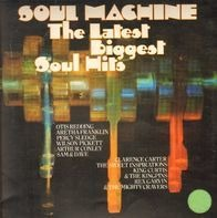 Otis Redding, Aretha Franklin, Sam & Dave, Percy Sledge... - Soul Machine - The Latest Biggest Soul Hits