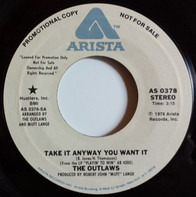 Outlaws - Take It Anyway You Want It