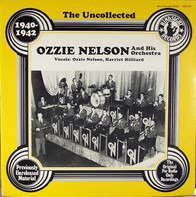 Ozzie Nelson And His Orchestra - The Uncollected Ozzie Nelson And His Orchestra 1940-42
