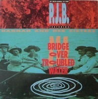 P.J.B. Featuring Hannah And Her Sisters - Bridge Over Troubled Water