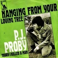 P.J. Proby - Hanging From Your Loving Tree / Today I Killed A Man