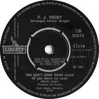 P.J. Proby - You Can't Come Home Again (If You Leave Me Now) / Work With Me Annie
