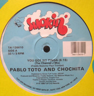 Pablo Toto And Chochita - You Got No Pinga