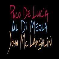Paco De Lucia /John Mclaughlin /Al Di Meola - Guitar Trio