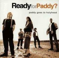 Paddy Goes To Holyhead - Ready For Paddy