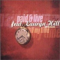 Paid & Live Feat. Lauryn Hill & Robert Kool Bell - All my time