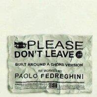 Paolo Fedreghini - Please Don't Leave
