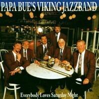 Papa Bue's Viking Jazz Band - Everybody Loves Saturday Night