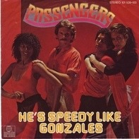 Passengers - He's Speedy Like Gonzales / I'll Be Standing Beside You