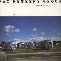 Pat -Group- Metheny - American Garage