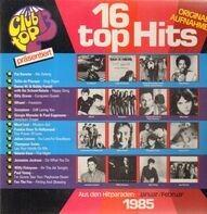 Pat Benatar, Wham! a.o. - 16 Top Hits - Aus Den Hitparaden: Januar/Februar 1985