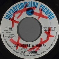 Pat Boone - July You're A Woman