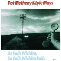 Pat Metheny - As Falls Wichita, So Falls Wichita Falls