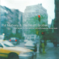 Pat Metheny & The Heath Brothers - The Move To The Groove Session