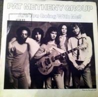 Pat Metheny Group - Are You Going With Me?