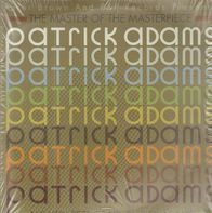 Patrick Adams - The Master Of The Masterpiece (The Very Best Of Mr. Patrick Adams)