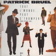 Patrick Bruel - Tout L'Monde Peut S'Tromper! (Remix Special Club)