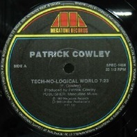 Patrick Cowley - Tech-No-Logical World / Right On Target