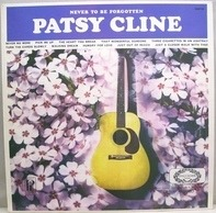 Patsy Cline - Never To Be Forgotten