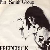 Patti Smith Group - Frederick / Fire Of Unknown Origin