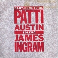 Patti Austin , James Ingram - Baby, Come To Me / Solero