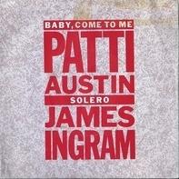 Patti Austin , James Ingram - Baby, Come To Me / Solero