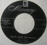 Patti Page - Cross Over The Bridge / My Restless Lover