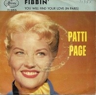 Patti Page With Vic Schoen And His Orchestra - Fibbin' / You Will Find Your Love (In Paris)