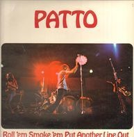 Patto - Roll 'Em Smoke 'Em Put Another Line Out