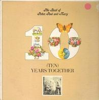 Peter, Paul & Mary - The Best Of Peter, Paul And Mary: (Ten) Years Together