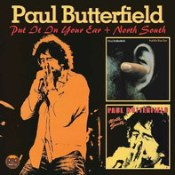 Paul Butterfield - Put It In Your Ear / North South