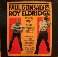 Paul Gonsalves & Roy Eldridge - Mexican Bandit Meets Pittsburgh Pirate