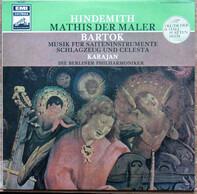 Paul Hindemith / Béla Bartók - Herbert Von Karajan / Berliner Philharmoniker - Mathis Der Maler / Musik Für Saiteninstrumente, Schlagzeug Und Celesta