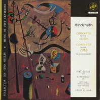 "Paul Hindemith - Concerto For (Pour) Violin / Concerto For (Pour) Alto ""DER SCHWANENDREHER"""
