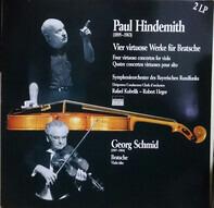 Paul Hindemith / Georg Schmid , Symphonie-Orchester Des Bayerischen Rundfunks , Rafael Kubelik , Ro - Vier Virtuose Werke Für Bratsche