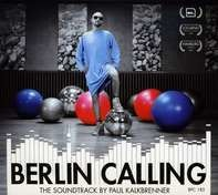 Paul Kalkbrenner - Berlin Calling - The Soundtrack By Paul Kalkbrenner