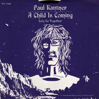 Paul Kantner , Jefferson Starship - A Child Is Coming/Let's Get Together