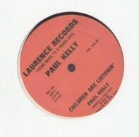 Paul Kelly - Children are listenin' / Crack