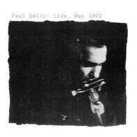 Paul Kelly - Paul Kelly: Live, May 1992