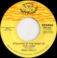 Paul Kelly - Stealing In The Name Of The Lord / The Day After Forever