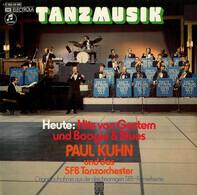Paul Kuhn Und SFB Tanzorchester - Tanzmusik Heute: Hits Von Gestern Und Boogie & Blues (Originalaufnahme Aus Der Gleichnamigen SFB-Fe