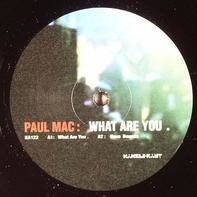 Paul Mac - What Are You
