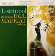 Paul Mauriat And His Orchestra - Listen Too!: The Fabulous Paul Mauriat Orchestra