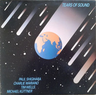 Paul Shigihara And Charlie Mariano And Tim Wells And Michael Küttner - Tears Of Sound