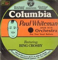 Paul Whiteman and his Orchestra - Featuring Bing Crosby